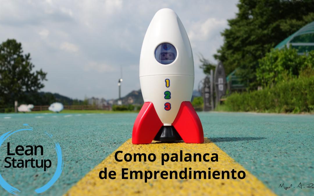 Lean Startup como palanca de Emprendimiento